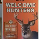 busch welcome hunters sign-48x32-$20