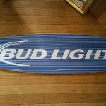 bud light surfboard-two sizes-46x10-$90- 23x6-$40